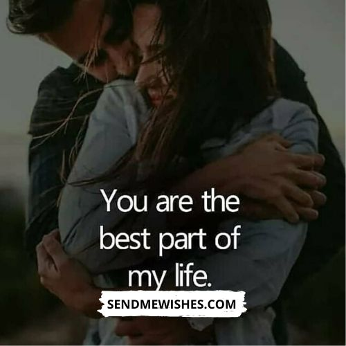 you are the best part of my life