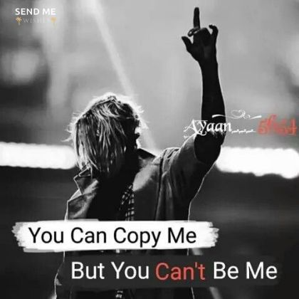 you can copy me